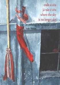 Onde o céu já não é céu: Quatro poetas de Macau / Where the Sky Is No Longer Sky: Four Macao Poets